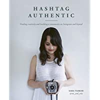 Hashtag Authentic: Finding creativity and building a community on Instagram and beyond