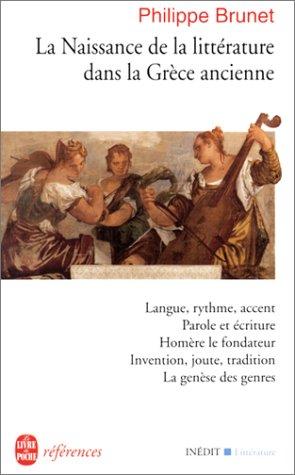 La Naissance de La Litt. Dans Grece Ancienne (Ldp Ref.Inedits) par P Brunet