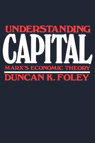 Understanding Capital: Marx's Economic Theory por Duncan K. Foley