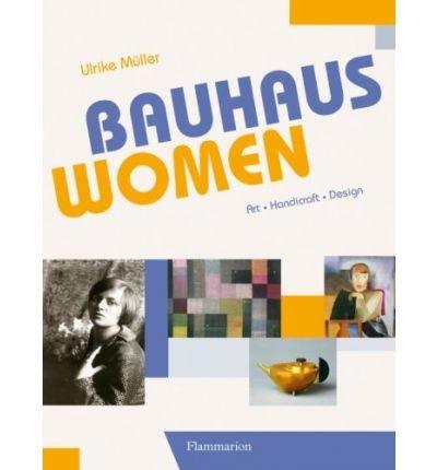 Bauhaus Women: Art, Handicraft, Design (Hardback) - Common