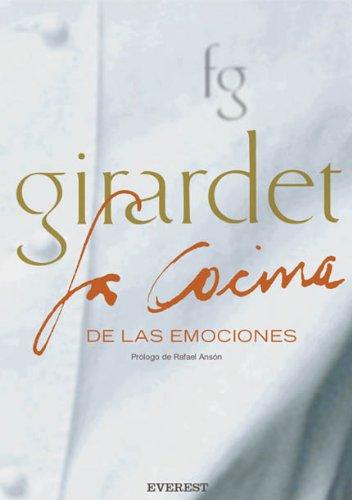Girardet. La cocina de las emociones (Cocina de autor) por Girardet  Frédy