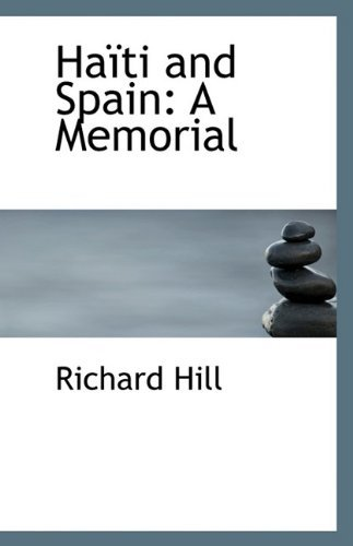 Ha??ti and Spain: A Memorial by Richard Hill (2009-08-19) - Hill Ti