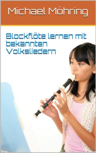 Blockflöte lernen mit bekannten Volksliedern