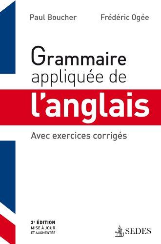 Grammaire appliquée de l'anglais - 3e éd. - Avec exercices corrigés