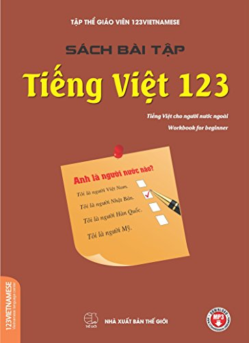 Bai Tap Tieng Viet 123 (Work book): Sách bài tập tiếng Việt cho người nước ngoài (Vietnamese books for foreigners) (English Edition)