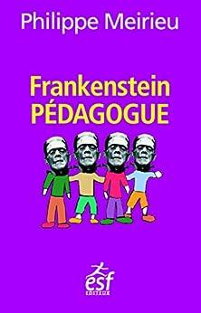 Frankenstein pédagogue par [Philippe, MEIRIEU]