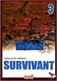 Survivant, Tome 3 : de Nathalie Bougon (Adapté par),Takao Saito,Kazuko Sigal (Traduction) ( 5 avril 2007 )