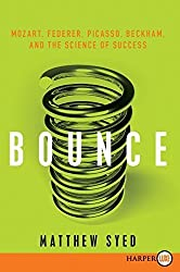 Bounce LP: Mozart, Federer, Picasso, Beckham, and the Science of Success by Matthew Syed (2010-05-04)