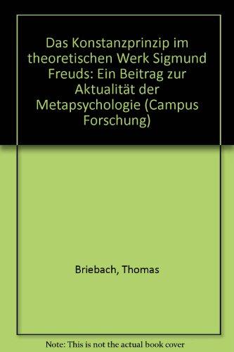 Das Konstanzprinzip im theoretischen Werk Sigmund Freuds: Ein Beitrag zur Aktualität der Metapsychologie (Campus Forschung)