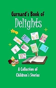Gurnard's Book of Delights (Children's Anthology 2) (English Edition) von [Wester, Vanessa, Moss, S. P.]