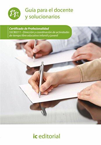 Dirección y coordinación de actividades de tiempo libre educativo infantil y juvenil. sscb0211 - guía para el docente y solucionarios - 9788416351206