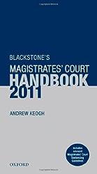 Blackstone's Magistrates' Court Handbook 2011