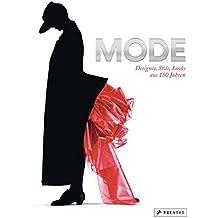 MODE: Designer, Stile, Looks aus 150 Jahren