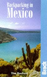 Backpacking in Mexico (Bradt Hiking Guides) by Tim Burford (1997-03-01)