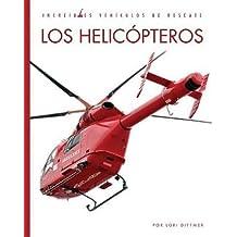 Los Helicópteros (Increíbles vehículos de rescate / Amazing Rescue Vehicles)