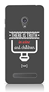 There Is Truth In Wine And Children Case For Asus Zenfone