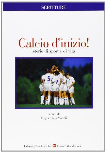 Calcio d'inizio! Storie di sport e di vita