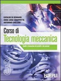 Corso di tecnologia meccanica. Per gli Ist. tecnici industriali: 3