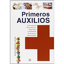 Primeros auxilios / First Aid: Guía esencial de prevención, diagnóstico y tratamiento de lesiones y enfermedades / Essential Guide to Prevention, Diagnosis and Treatment of Injuries