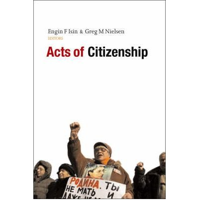 [(Acts of Citizenship)] [ By (author) Engin F. Isin, By (author) Greg M. Nielsen ] [May, 2008]