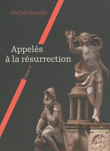 Appelés à la résurrection par M RONDET