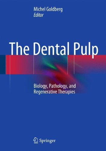 The Dental Pulp : Biology, Pathology, and Regenerative Therapies