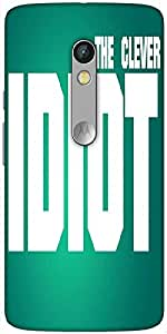 Snoogg The Clever Idiot Designer Protective Back Case Cover For Motorola Moto X Play