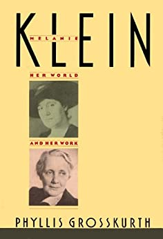 MELANIE KLEIN von [Grosskurth, Phyllis]