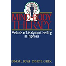 Mind-Body Therapy. Methods of Ideodynamic Healing in Hypnosis