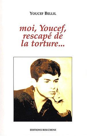 Moi, Youcef, rescapé de la torture.
