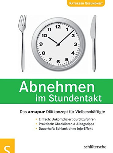 Abnehmen im Stundentakt. Die amapur Stundendiät für Vielbeschäftigte