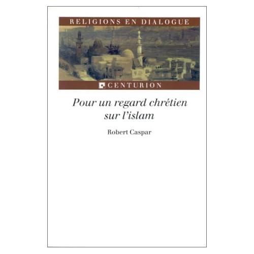 Pour un regard chrétien sur l'islam