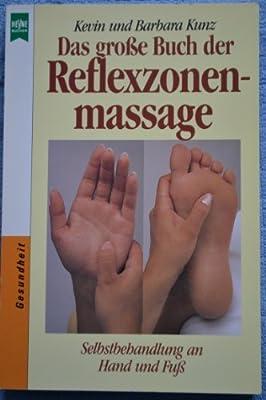 Das große Buch der Reflexzonenmassage; Selbstbehandlung an Hand und Fuß