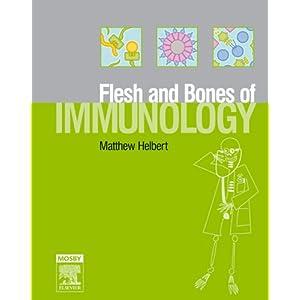 The Flesh and Bones of Immunology, 1e (Flesh & Bones) (Paperback)