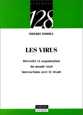 Les Virus. Diversité et organisation du monde viral, intéractions avec le vivant