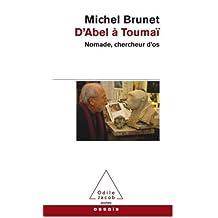 D'Abel à Toumaï : Nomade, chercheur d'os