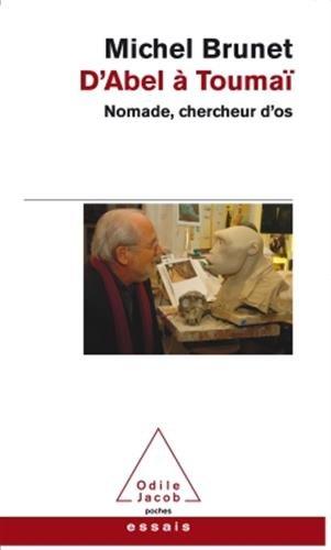 D'Abel à Toumaï: Nomade, chercheur d'os par Michel Brunet
