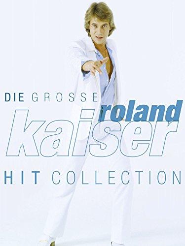 Roland Kaiser: Die große Hit Collection (Roland Musik)