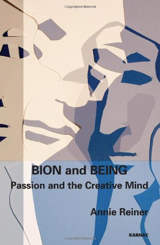 Bion And Being Passion And The Creative Mind