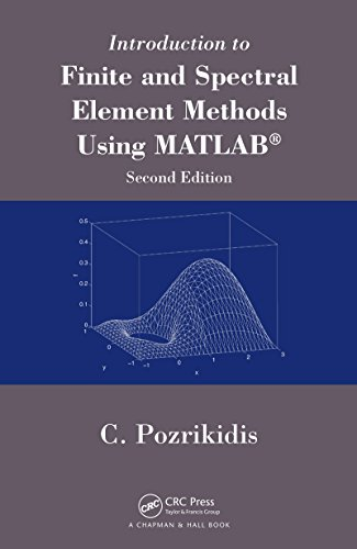 Introduction to Finite and Spectral Element Methods Using MATLAB (English Edition)