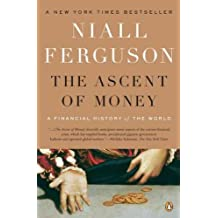 [(The Ascent of Money : A Financial History of the World)] [By (author) Niall Ferguson] published on (June, 2009)