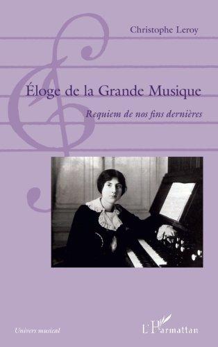 loge de la Grande Musique: Requiem de nos fins dernires