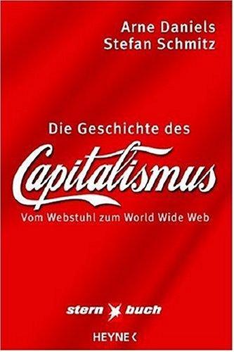 Die Geschichte des Kapitalismus: Vom Webstuhl zum World Wide Web