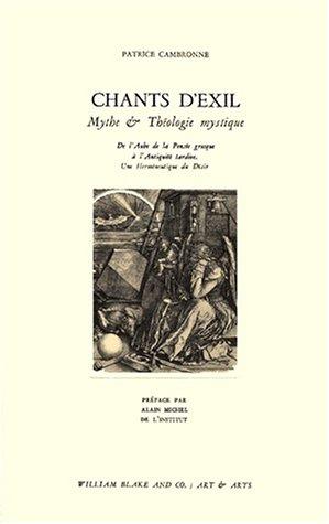 CHANTS D'EXIL. : Mythe & théologie mystique, De l'aube de la pensée grecque à l'Antiquité tardive, Une herméneutique du désir
