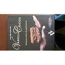 Vanilla Cocoa the Black Gold of Madagas