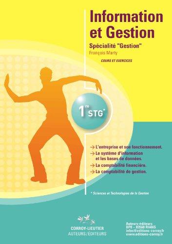 Information et gestion - Cours et exercices: Specialité Gestion - 1ère STG (pochette) par François Marty