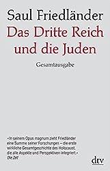 Das Dritte Reich und die Juden: Die Jahre der Verfolgung 1933 - 1939 Die Jahre der Vernichtung 1939 - 1945