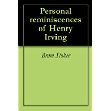 Personal reminiscences of Henry Irving (English Edition)