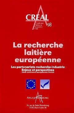 La recherche laitière européenne : Les partenariats recherche-industrie, enjeux et perspectives par Collectif Angevin de Recherche