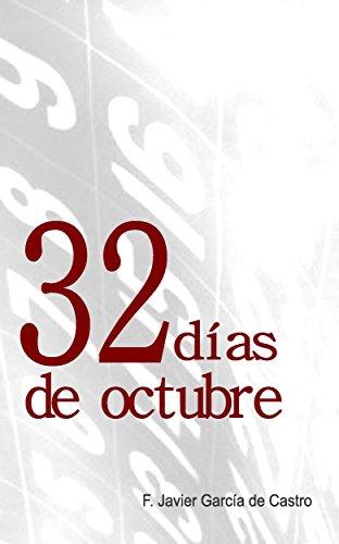 32 días de octubre por F. Javier García de Castro